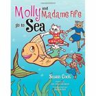 Molly and Madame Fife Go to Sea by Susan Cook (Paperback / softback, 2013)