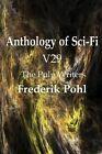Anthology of Sci-Fi V29, the Pulp Writers - Frederik Pohl by Frederik Pohl (Paperback / softback, 2013)