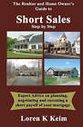 The Realtor and Home Owner's Guide to Short Sales: Step by Step by Loren K Keim (Paperback / softback, 2009)
