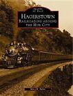 Hagerstown: Railroading Around the Hub City by Mary H Rubin (Paperback / softback, 2003)