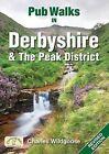 Pub Walks in Derbyshire & the Peak District by Charles Wildgoose (Paperback, 2008)