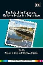 The Role of the Postal and Delivery Sector in a Digital Age (Advances in Regulat