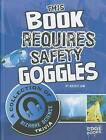 This Book Requires Safety Goggles: A Collection of Bizarre Science Trivia by Kristi Lew (Hardback, 2012)