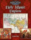 Early Islamic Empires 9780778721710 by Lizann Flatt Hardback