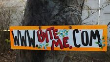 WWW.BYTE ME.COM SILLY FUNNY SARCASTIC COUNTRY SAYING SIGN PLAQUE
