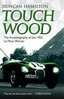 Touch Wood by Duncan Hamilton (Paperback, 2014)