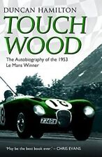 Touch Wood - The Autobiography of the 1953 Le Man Winner, Duncan Hamilton, Used;