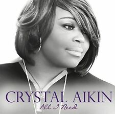 All I Need by Crystal Aikin (CD, Feb-2015)  Brand New   FREE SHIPPING
