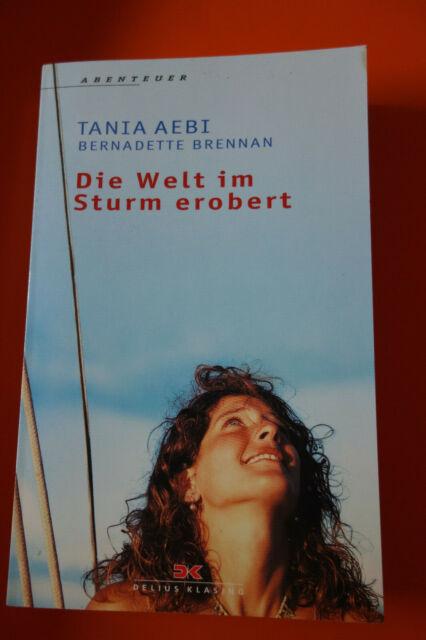 Die Welt im Sturm erobert. Abenteuer von Bernadette Brennan und Tania Aebi...
