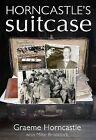 Horncastle's Suitcase by Graeme Horncastle (Paperback, 2011)