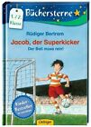 Jacob, der Superkicker: Der Ball muss rein! von Rüdiger Bertram (2013, Gebundene Ausgabe)