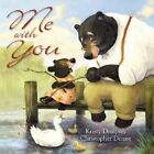 Me with You by Kristy Dempsey (Board book, 2013)