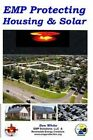Emp Protecting Housing and Solar: A National Emp Protection Plan as Well as Emp Protection of Family, Homes and Communities. Protection Is Achieved Via Shielding, Bonding, Grounding, and Cable Surge Suppression and Filtering. by MR Don White (Paperback / softback, 2014)