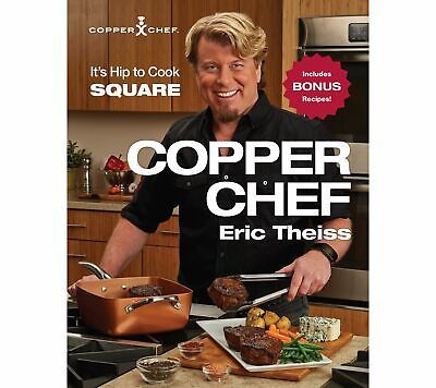 Quot The Copper Chef Quot Cookbook By Eric Theiss Ebay