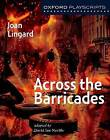 Oxford Playscripts: Across the Barricades by Joan Lingard (Paperback, 2003)