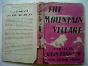 CHUN-CHAN-YEH-THE-MOUNTAIN-VILLAGE-1ST-BOOK-SOCIETY-EDITION-H-B-D-J-1947