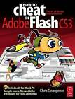 How to Cheat in Adobe Flash CS3: The Art of Design and Animation by Chris Georgenes (Paperback, 2007)
