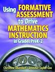 Using Formative Assessment to Drive Mathematics Instruction in Grades PreK-2 by Christine Oberdorf, Jennifer Taylor-Cox (Paperback, 2011)