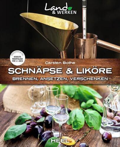 Schnäpse und Liköre selbst Brennen Ansetzen Verschenken Destillen Schnaps Buch