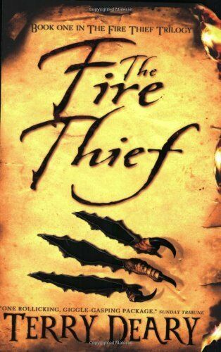 The Fire Thief (Fire Thief Trilogy) By Terry Deary. 9780753417027