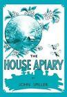The House Apiary by John Spiller (Paperback / softback, 2013)