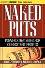 Naked Puts: Power Strategies for Consistent Profits by Ernie Zerenner, Michael Chupka (Paperback / softback, 2008)
