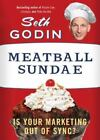 Meatball Sundae : Is Your Marketing Out of Sync? by Seth Godin (2012, Paperback)