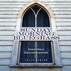 Sunday Morning Bluegrass: Instrumental Bluegrass Featuring Traditional Gospel Hymns by Craig Duncan (CD, Mar-2013, Green Hill)