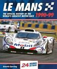 Le Mans: The Official History of the World's Greatest Motor Race, 1990-99 by Quentin Spurring (Hardback, 2014)