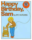 Happy Birthday, Sam by Pat Hutchins (Hardback, 1991)