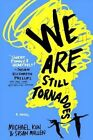 We Are Still Tornadoes by Michael Kun, Susan Mullen (Hardback, 2016)