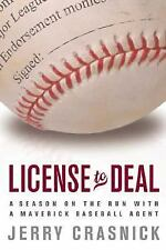 License to Deal: A Season on the Run with a Maverick Baseball Agent-ExLibrary