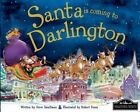 Santa is Coming to Darlington by Steve Smallman (Hardback, 2014)