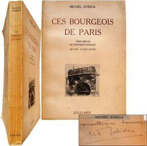 Ces Bourgeois De Paris 3 Siècles Chronique Familiale 1955 Dédicace Michel Robida