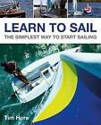 Learn to Sail: The Simplest Way to Start Sailing by Tim Hore (Paperback, 2012)