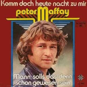 """Peter Maffay Komm Doch Heute Nacht Zu Mir / 7"""" Single Vinyl Schallplatte 56034"""