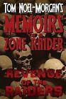 Revenge of the Raiders: Memoirs of a Zone Raider by Tom Noel-Morgan (Paperback / softback, 2013)