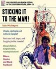 Sticking It to the Man: Pop, Protest and Black Fiction of the Counterculture, 1964-75 by Iain McIntyre (Paperback / softback, 2012)