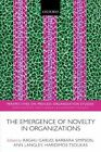 The Emergence of Novelty in Organizations by Oxford University Press (Paperback, 2016)