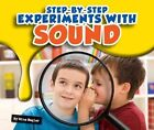Step-By-Step Experiments with Sound by Gina Hagler (Hardback, 2012)