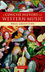 A Concise History of Western Music by Paul Griffiths (Hardback, 2006)