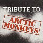 A Tribute to Arctic Monkeys by Various Artists (CD, Jun-2006, Big Eye Music)