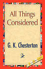 All Things Considered by G K Chesterton (Paperback / softback, 2008)