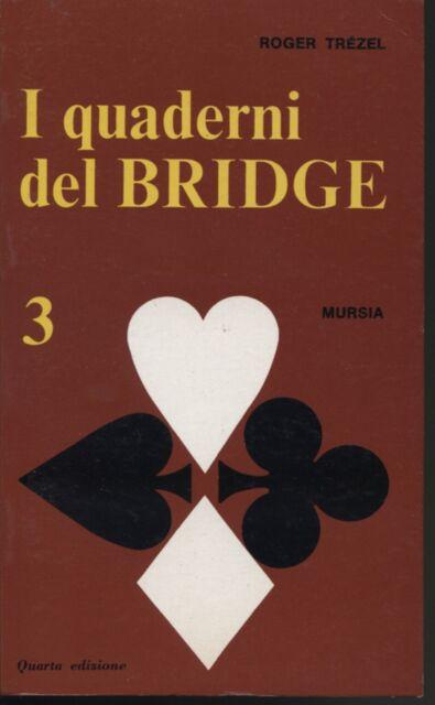I quaderni del bridge Volume terzo Roger Trézel Mursia