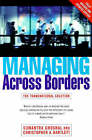 Managing Across Borders 2nd Ed by Christopher A. Bartlett, Sumantra Ghoshal (Paperback, 1998)