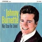 No Use In Livin von Johnny Burnette (2015)