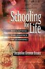 Schooling for Life: Reclaiming the Essence of Learning by Jacqueline Grennon Brooks (Hardback, 2002)