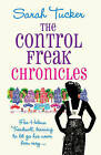 The Control Freak Chronicles by Sarah Tucker (Paperback, 2009)