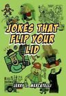 Jokes That Flip Your Lid by Jerry J Mercatelli (Hardback, 2011)