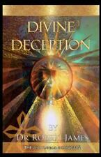 Divine Deception : The Will Traveller Chronicals by Robert James (2011,...